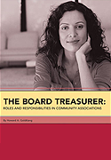 The Board Treasurer: Roles & Responsibilities in Community Associations, By Howard Goldklang, CPA, MBA